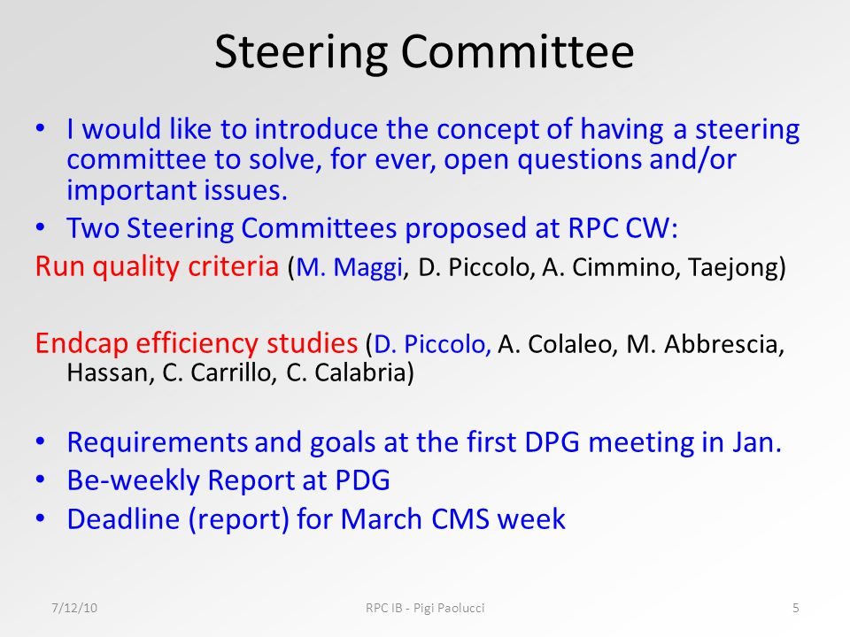 Steering Committee I would like to introduce the concept of having a steering committee to solve, for ever, open questions and/or important issues.