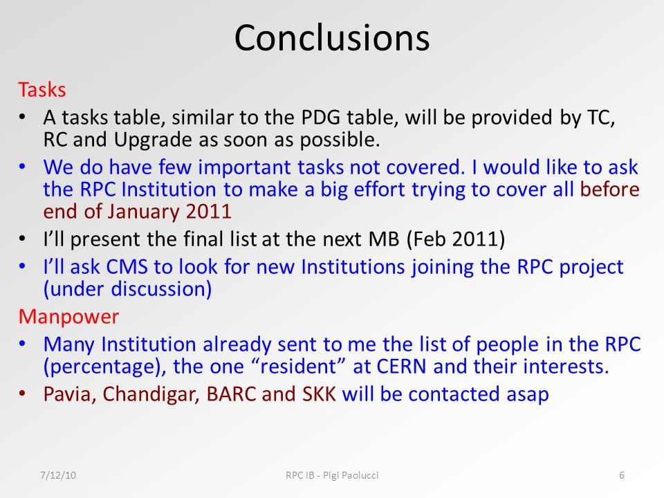 Conclusions Tasks A tasks table, similar to the PDG table, will be provided by TC, RC and Upgrade as soon as possible.