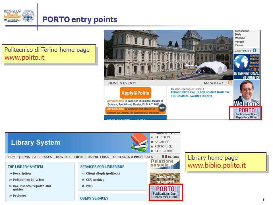 8 PORTO entry points Library home page www.biblio.polito.it Politecnico di Torino home page www.polito.it