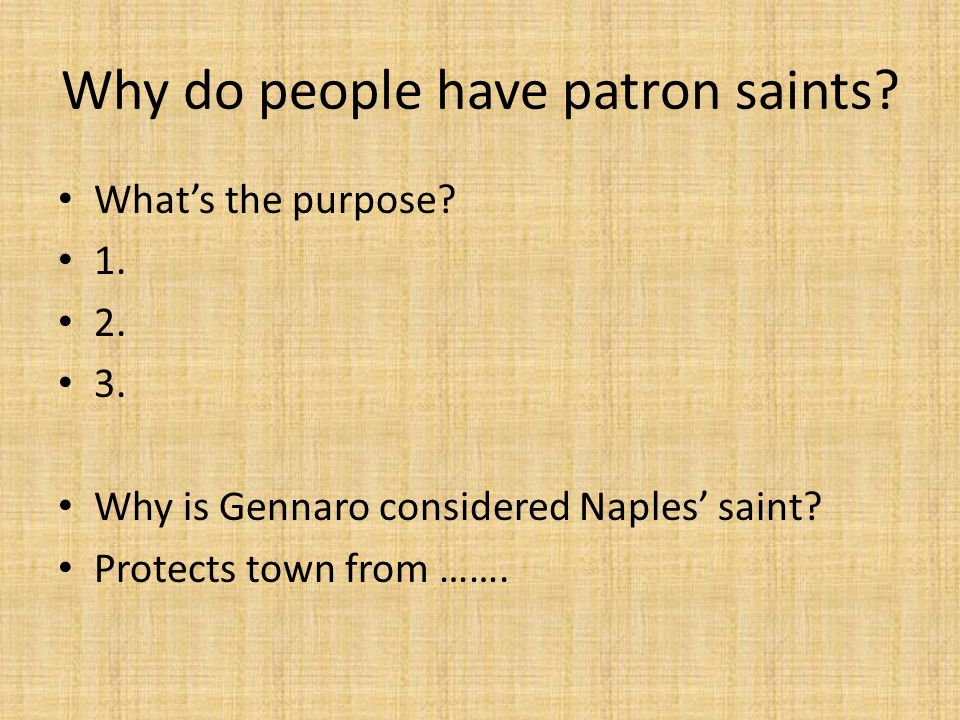 Why do people have patron saints. Whats the purpose.