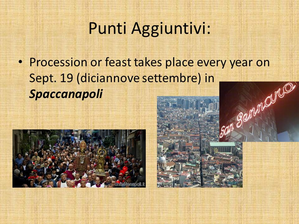 Punti Aggiuntivi: Procession or feast takes place every year on Sept.