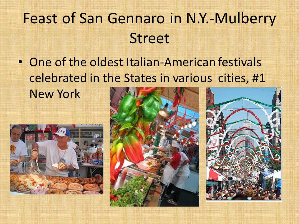 Feast of San Gennaro in N.Y.-Mulberry Street One of the oldest Italian-American festivals celebrated in the States in various cities, #1 New York