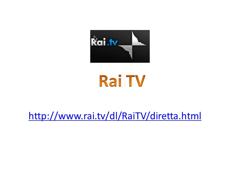 http://www.rai.tv/dl/RaiTV/diretta.html