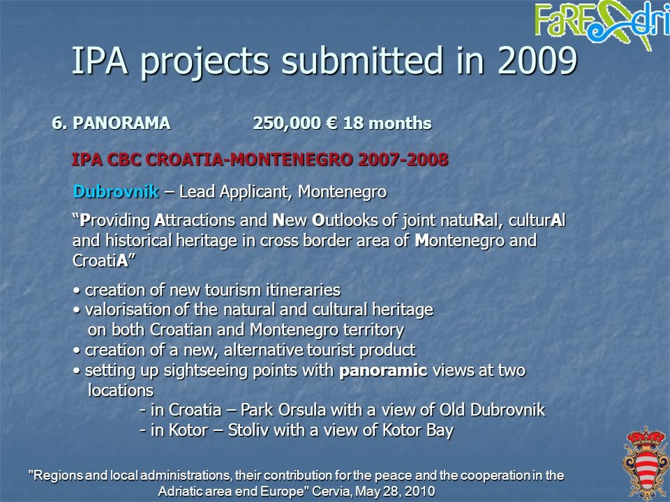 Regions and local administrations, their contribution for the peace and the cooperation in the Adriatic area end Europe Cervia, May 28, 2010 IPA projects submitted in 2009 6.