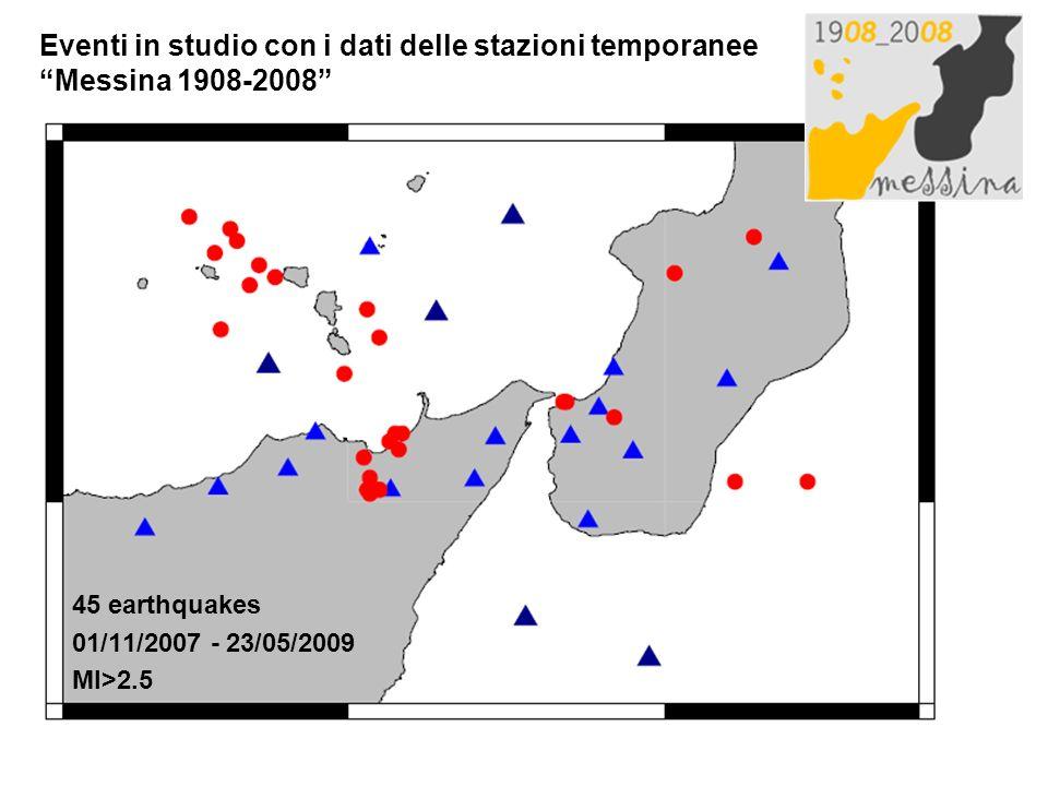 Eventi in studio con i dati delle stazioni temporanee Messina 1908-2008 45 earthquakes 01/11/2007 - 23/05/2009 Ml>2.5