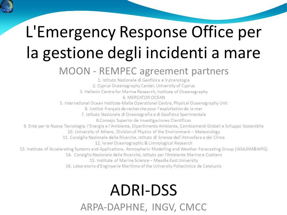 L'Emergency Response Office per la gestione degli incidenti a mare MOON - REMPEC agreement partners 1. Istituto Nazionale di Geofisica e Vulcanologia