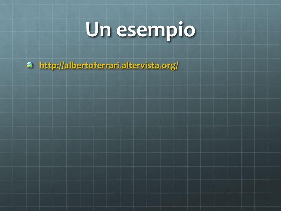 Un esempio http://albertoferrari.altervista.org/