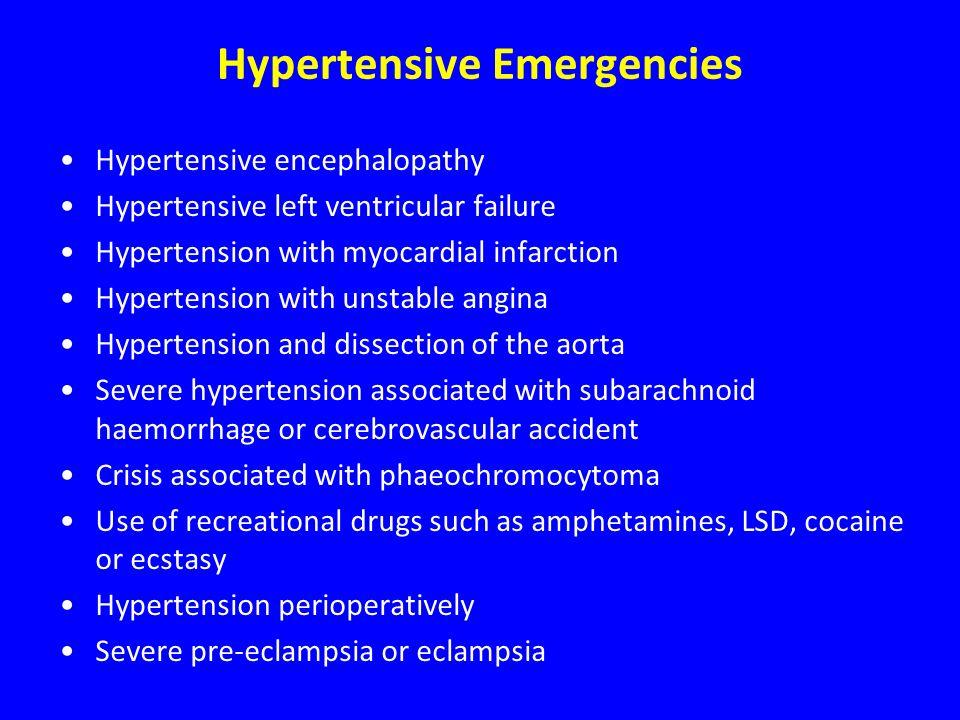 Hypertensive Emergencies Hypertensive encephalopathy Hypertensive left ventricular failure Hypertension with myocardial infarction Hypertension with u