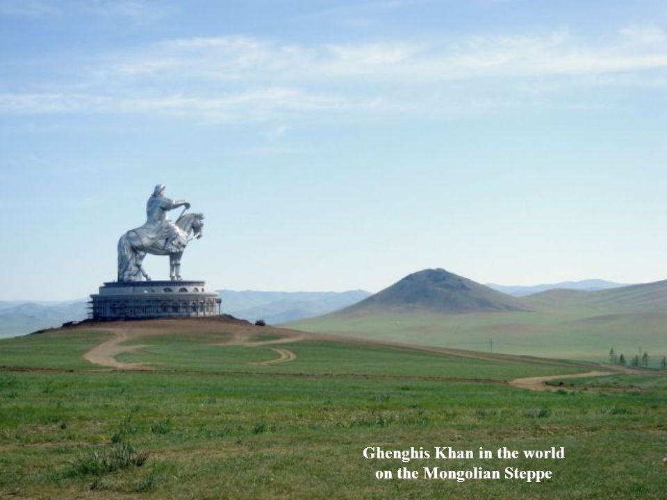 Ghenghis Khan in the world on the Mongolian Steppe