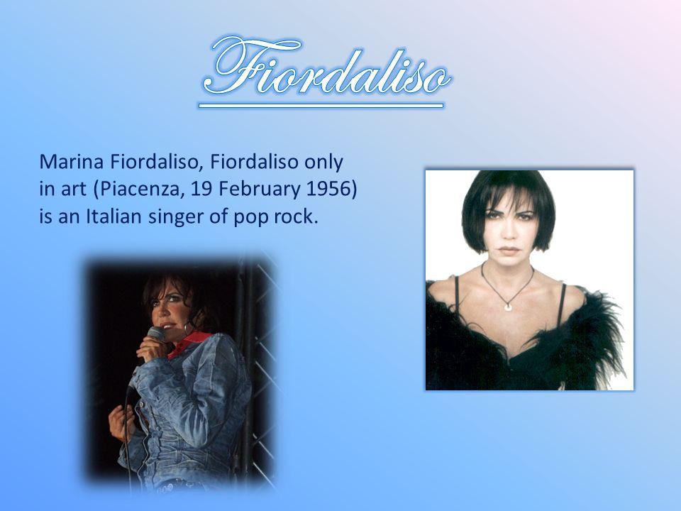 Marina Fiordaliso, Fiordaliso only in art (Piacenza, 19 February 1956) is an Italian singer of pop rock.