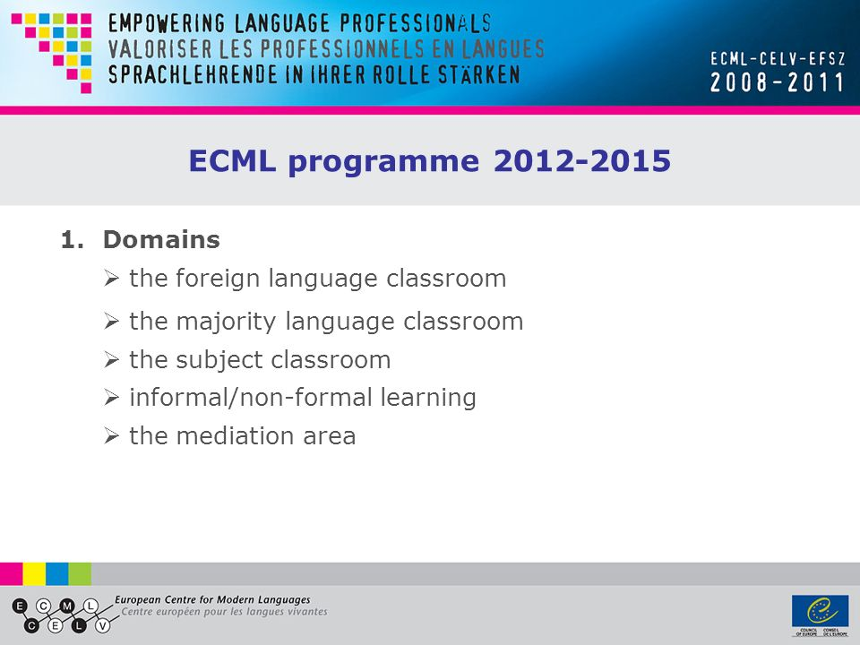 1.Domains the foreign language classroom the majority language classroom the subject classroom informal/non-formal learning the mediation area