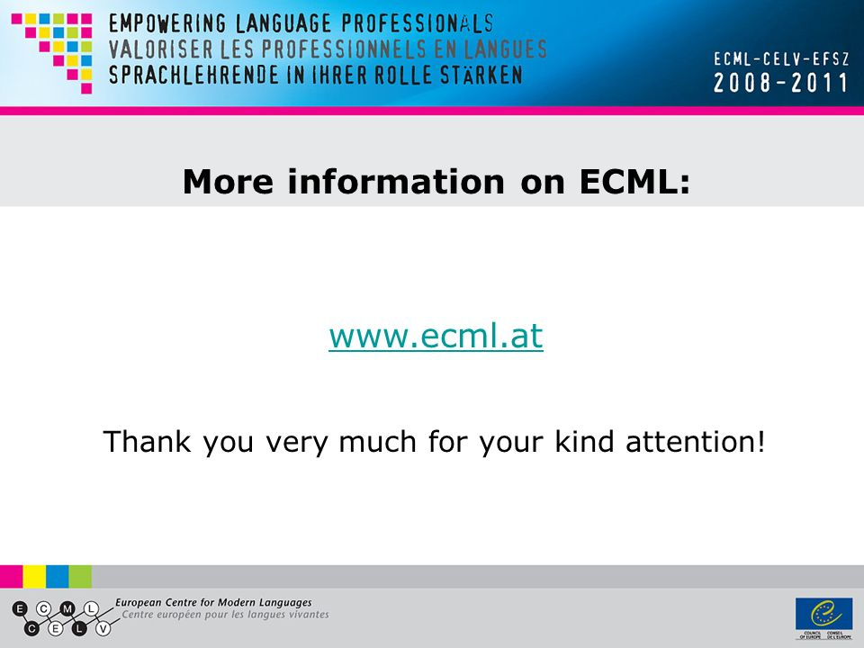 More information on ECML: www.ecml.at Thank you very much for your kind attention!
