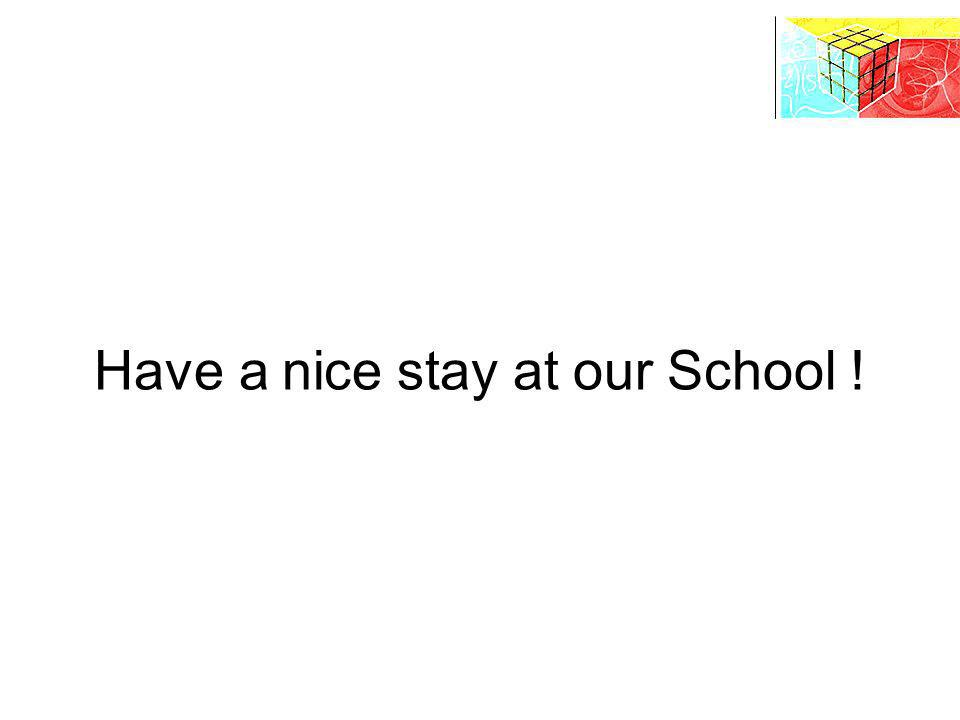 Have a nice stay at our School !