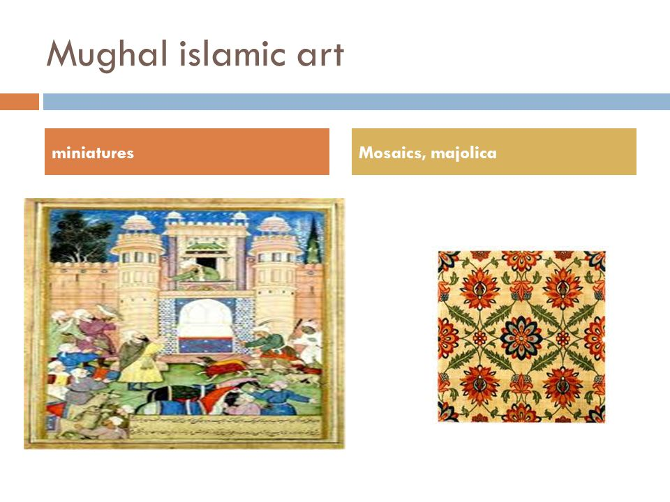 Mughal islamic art miniaturesMosaics, majolica