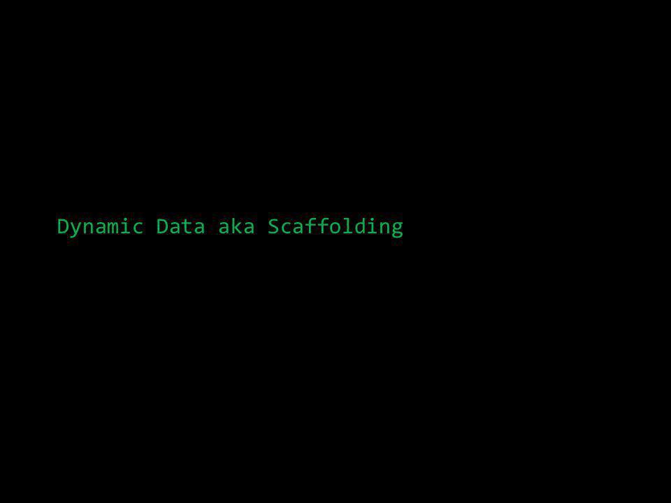 Dynamic Data aka Scaffolding