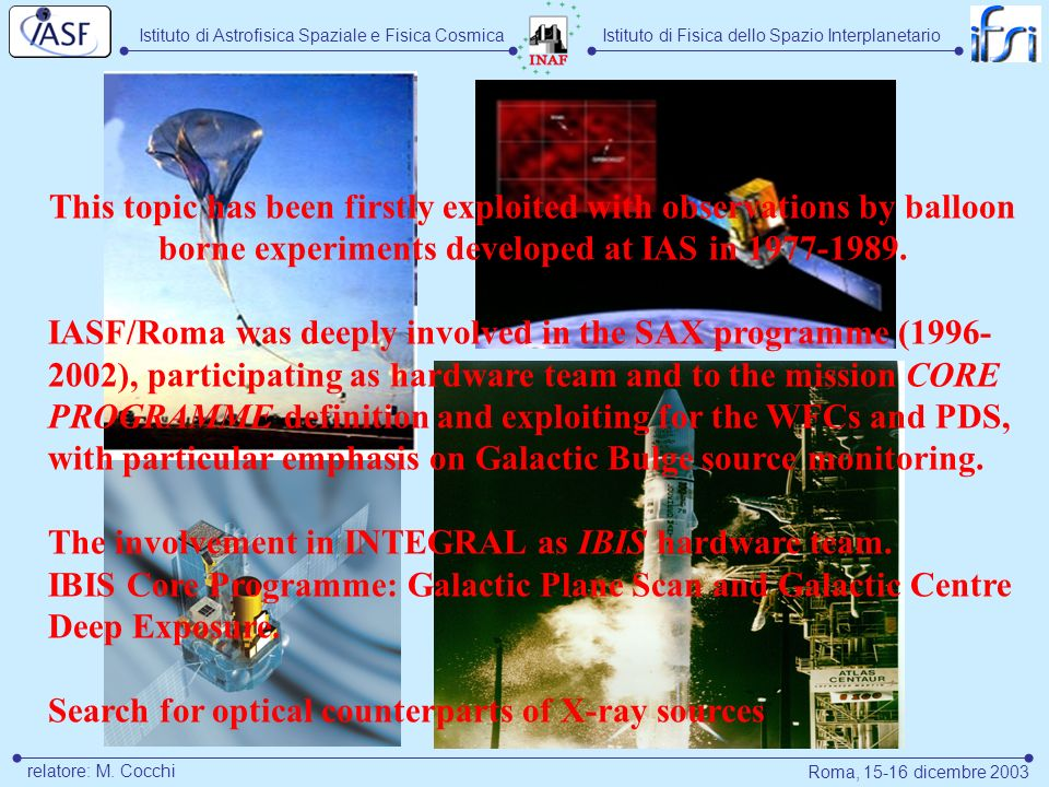 Istituto di Astrofisica Spaziale e Fisica CosmicaIstituto di Fisica dello Spazio Interplanetario Roma, 15-16 dicembre 2003 relatore: M. Cocchi This to
