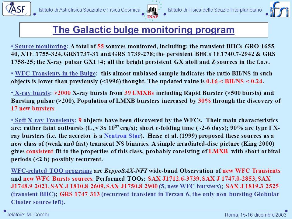 Istituto di Astrofisica Spaziale e Fisica CosmicaIstituto di Fisica dello Spazio Interplanetario Roma, 15-16 dicembre 2003 relatore: M. Cocchi The Gal