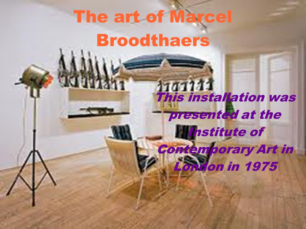 The art of Marcel Broodthaers This installation was presented at the Institute of Contemporary Art in London in 1975