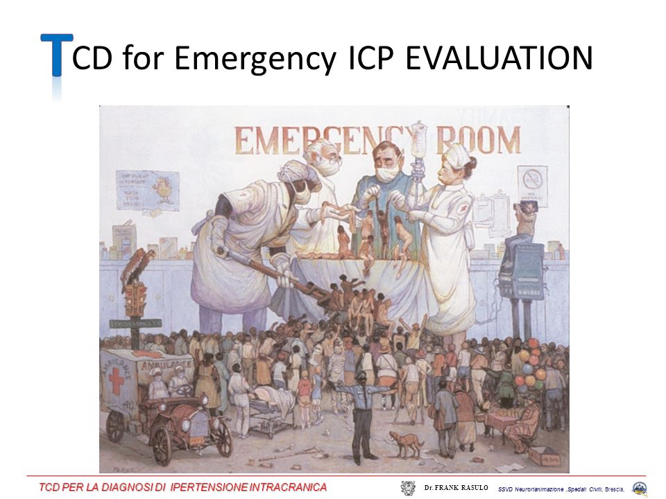 CD for Emergency ICP EVALUATION SSVD Neurorianimazione,Spedali Civili, Brescia, Dr. FRANK RASULO TCD PER LA DIAGNOSI DI IPERTENSIONE INTRACRANICA