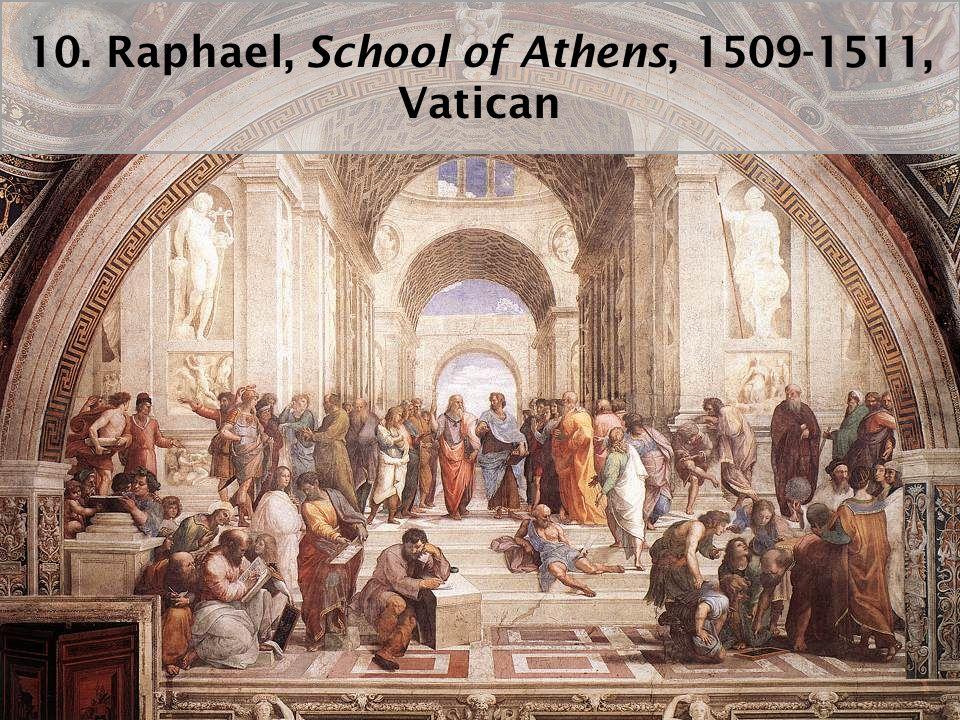 10. Raphael, School of Athens, 1509-1511, Vatican