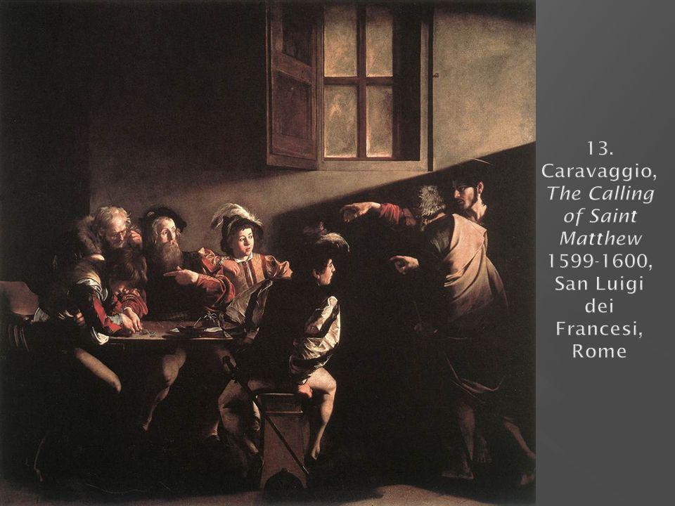 13. Caravaggio, The Calling of Saint Matthew 1599-1600, San Luigi dei Francesi, Rome