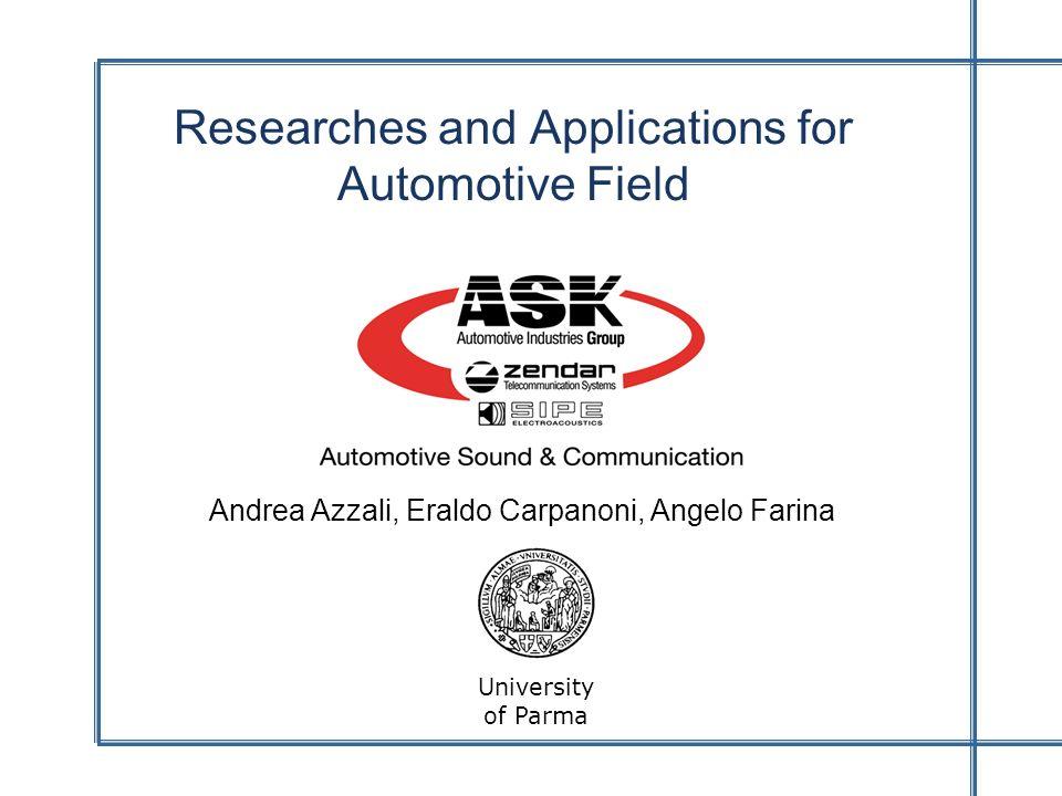 Researches and Applications for Automotive Field Andrea Azzali, Eraldo Carpanoni, Angelo Farina University of Parma