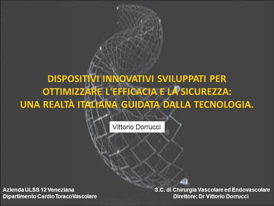 Azienda ULSS 12 Veneziana S.C. di Chirurgia Vascolare ed Endovascolare Dipartimento CardioToracoVascolare Direttore: Dr Vittorio Dorrucci DISPOSITIVI