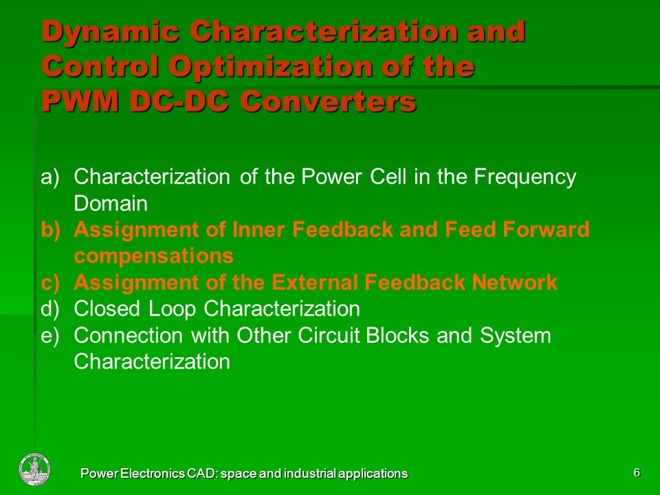 Power Electronics CAD: space and industrial applications 6 a)Characterization of the Power Cell in the Frequency Domain b)Assignment of Inner Feedback