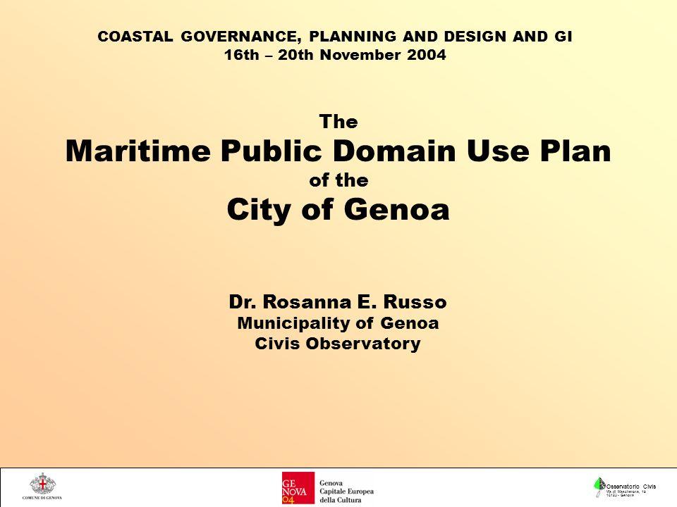 The Maritime Public Domain Use Plan of the City of Genoa Osservatorio Civis Via di Mascherona, 19 16123 - Genova Dr.