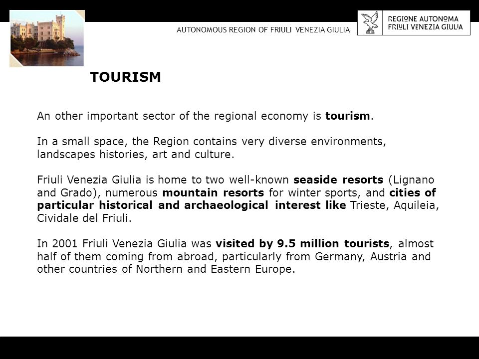 An other important sector of the regional economy is tourism. In a small space, the Region contains very diverse environments, landscapes histories, a