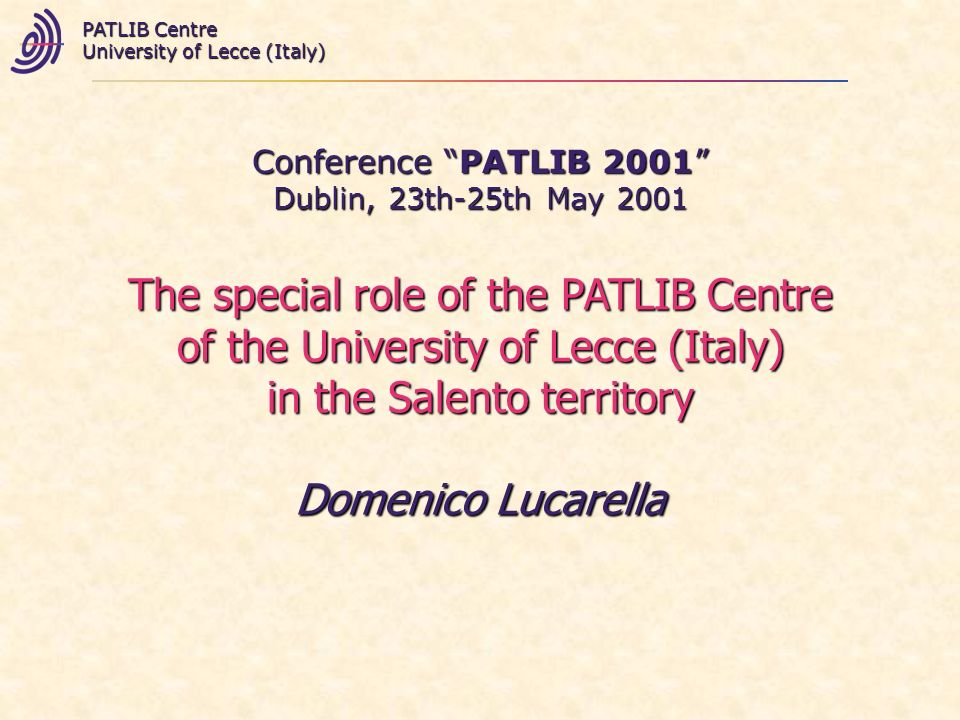Conference PATLIB 2001 Dublin, 22-25/05/01 PATLIB Centre University of Lecce (Italy) http://siba2.unile.it