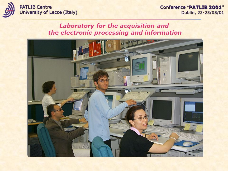 Laboratory for the acquisition and the electronic processing and information Conference PATLIB 2001 Dublin, 22-25/05/01 PATLIB Centre University of Lecce (Italy)