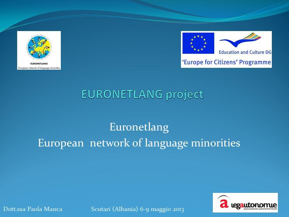 Euronetlang European network of language minorities Dott.ssa Paola Manca Scutari (Albania) 6-9 maggio 2013