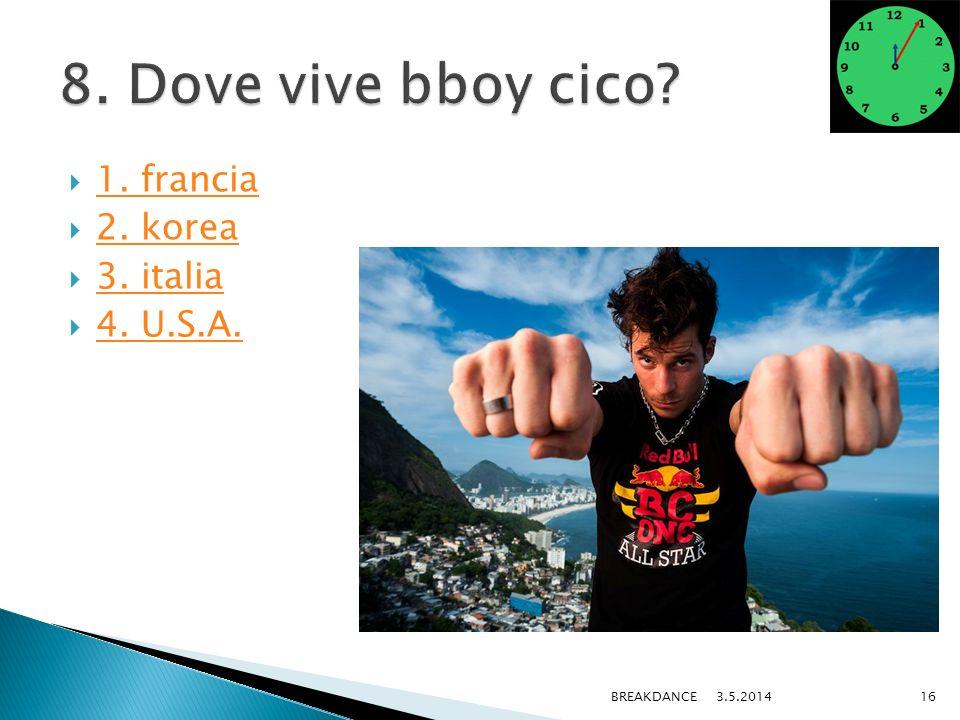 1. francia 2. korea 3. italia 4. U.S.A. 3.5.2014BREAKDANCE16