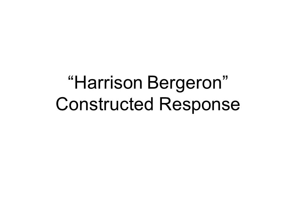 Argumentative essay on harrison bergeron