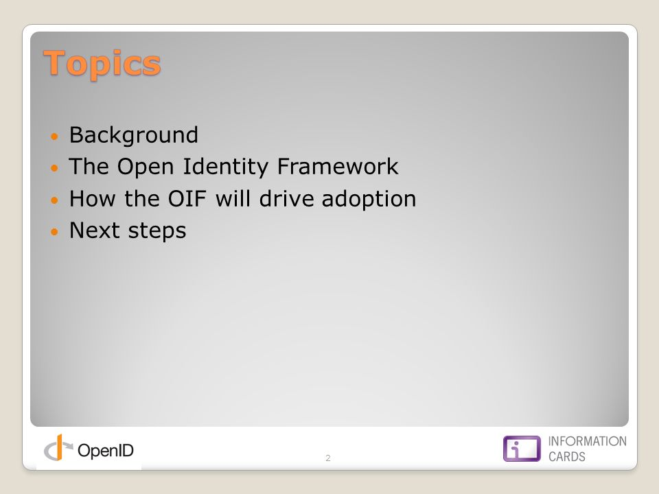 2 2 Background The Open Identity Framework How the OIF will drive adoption Next steps