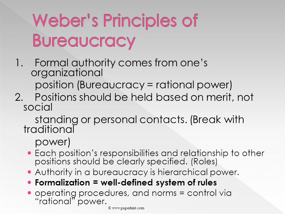 1. Formal authority comes from one's organizational position (Bureaucracy = rational power) 2.