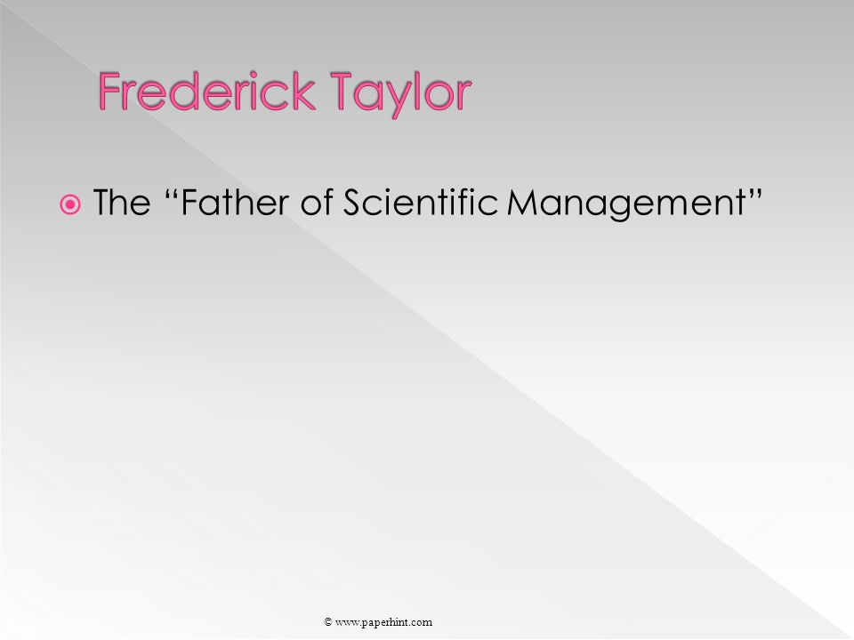  The Father of Scientific Management © www.paperhint.com