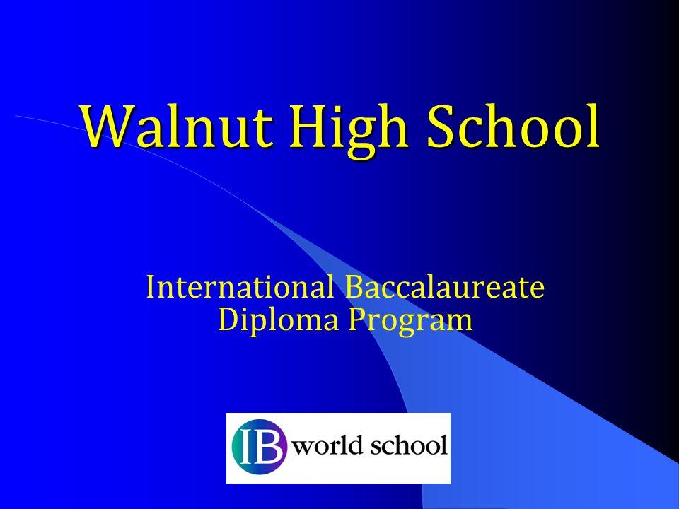 Walnut High School International Baccalaureate Diploma Program
