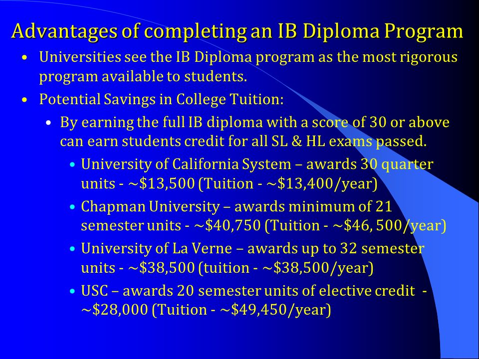Advantages of completing an IB Diploma Program Universities see the IB Diploma program as the most rigorous program available to students.