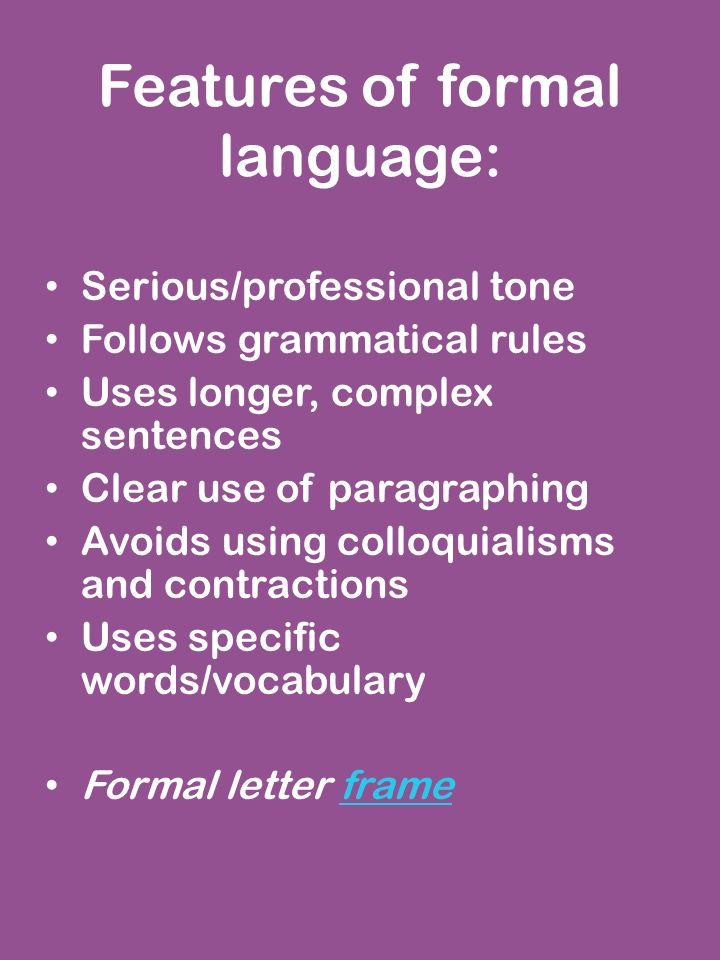 Formal letter writing learners will be able to match at least 3 or 7 features of formal language seriousprofessional tone follows grammatical rules uses longer complex sentences clear use of paragraphing avoids using thecheapjerseys Images