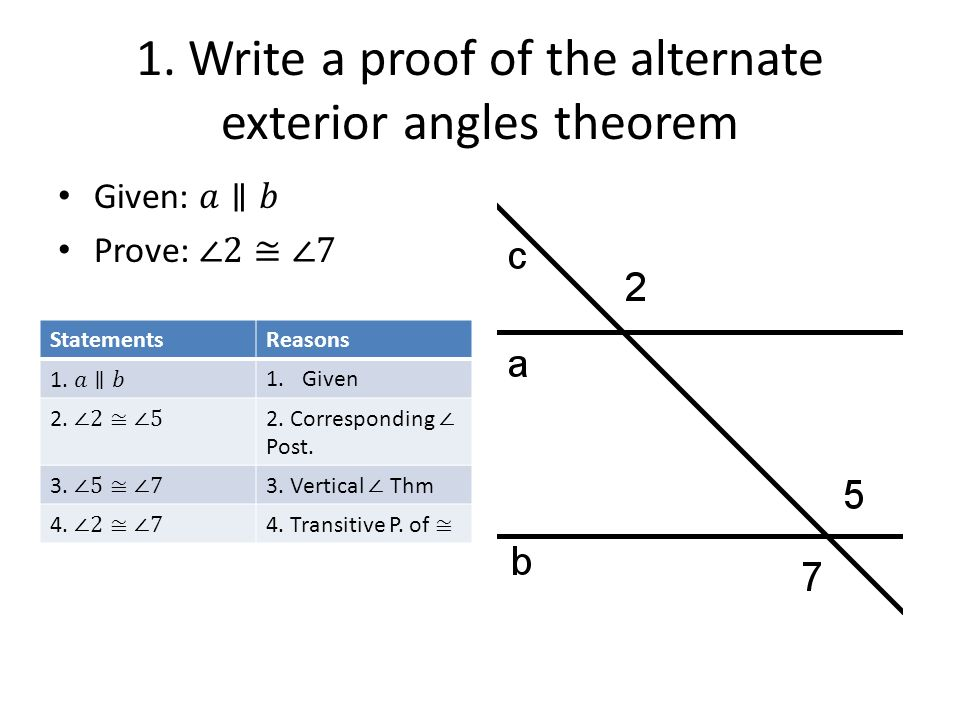 ... Alternate Exterior Angles Theorem. 2 StatementsReasons 1.Given