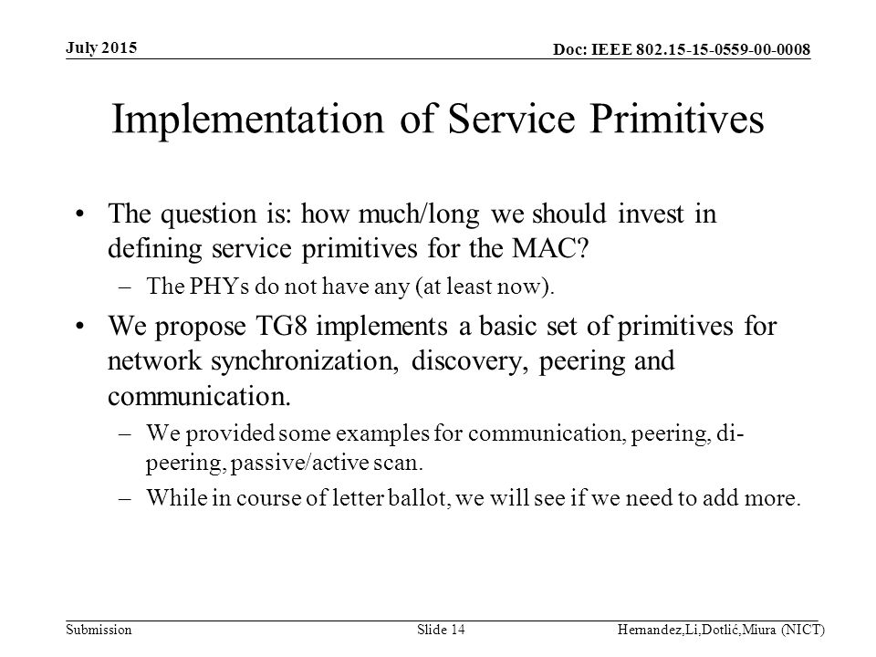 Doc: IEEE Submission Implementation of Service Primitives The question is: how much/long we should invest in defining service primitives for the MAC.
