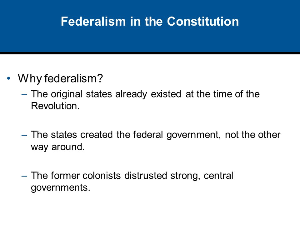 Chapter 3 Federalism. Federalism in the Constitution Federalism: A ...