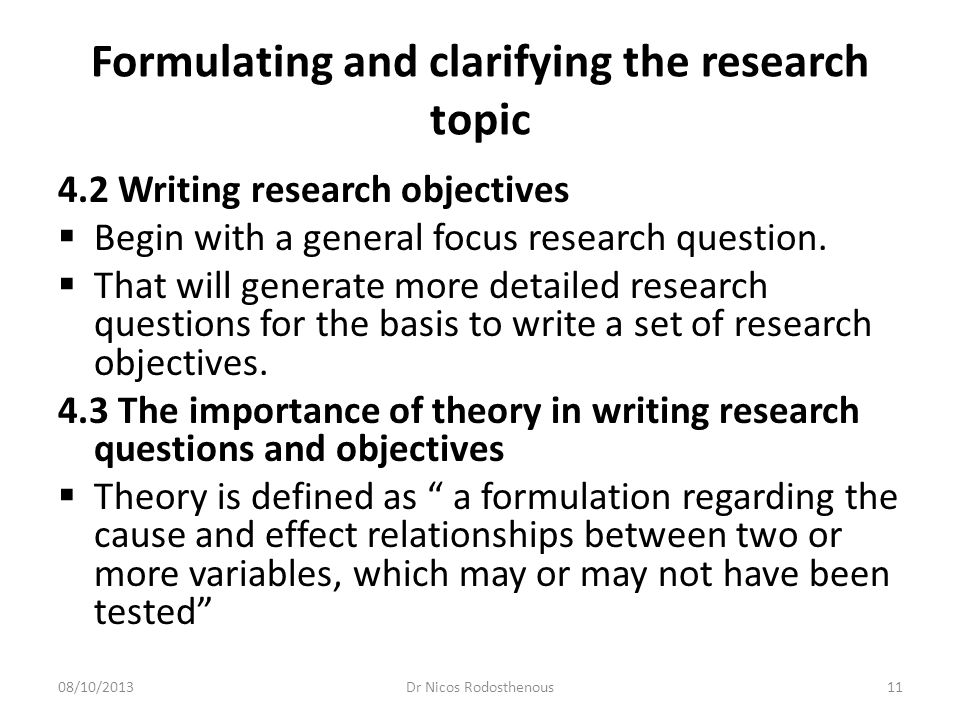 Formulating and clarifying the research topic  Theory has a specific meaning.