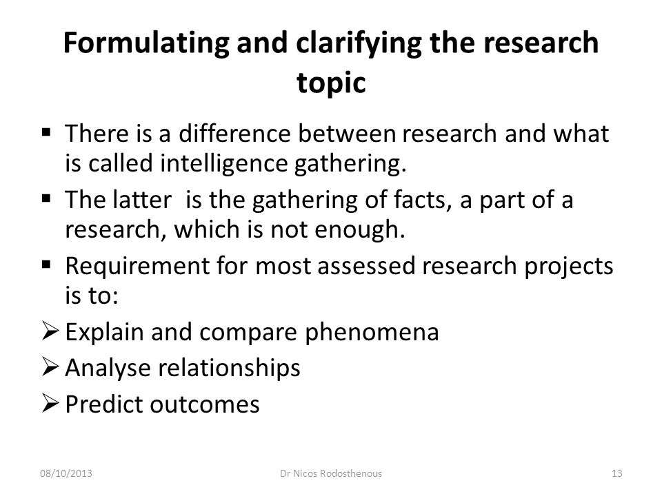 Formulating and clarifying the research topic 5.