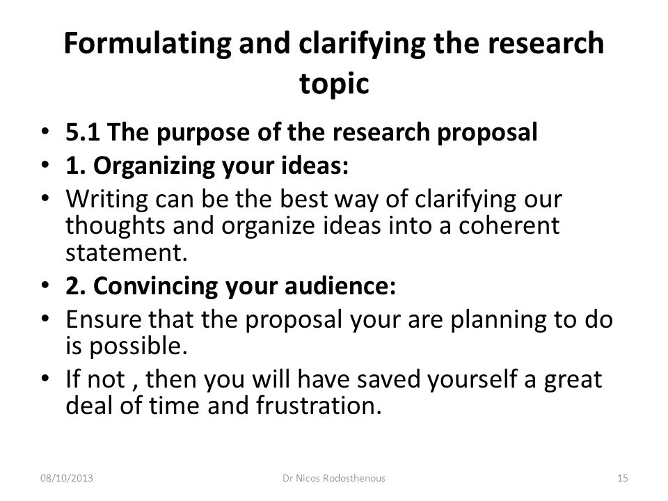 Formulating and clarifying the research topic 3.