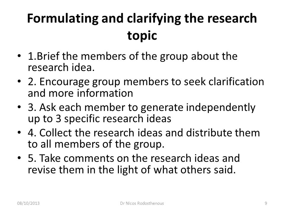 Formulating and clarifying the research topic 4.