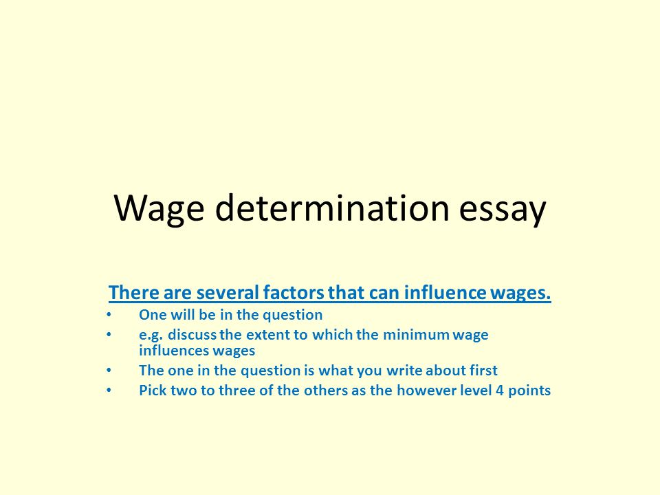 wage determination essay there are several factors that can wage determination essay there are several factors that can influence wages