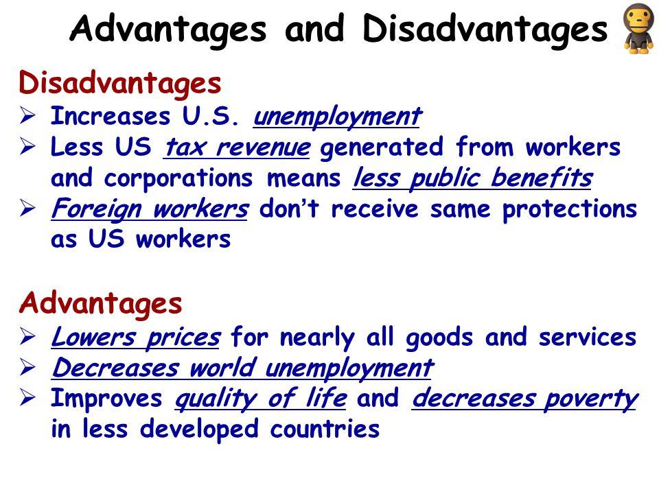 Advantages and Disadvantages Disadvantages  Increases U.S.